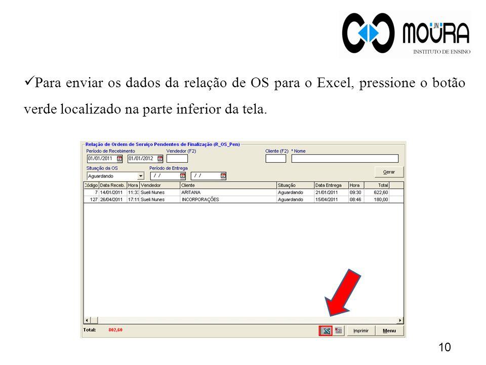 Para enviar os dados da relação de OS para o Excel, pressione o botão verde localizado na parte inferior da tela.