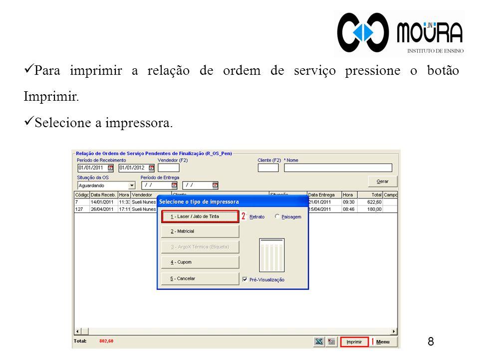 Para imprimir a relação de ordem de serviço pressione o botão Imprimir.