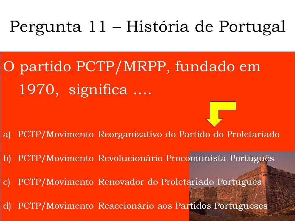 Pergunta 11 – História de Portugal