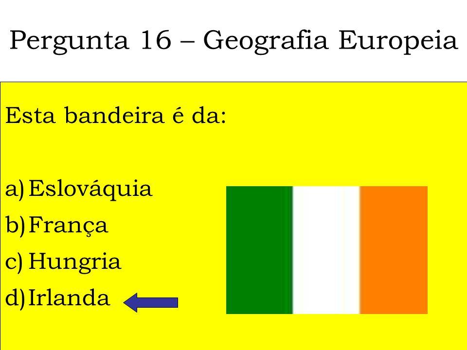 Pergunta 16 – Geografia Europeia