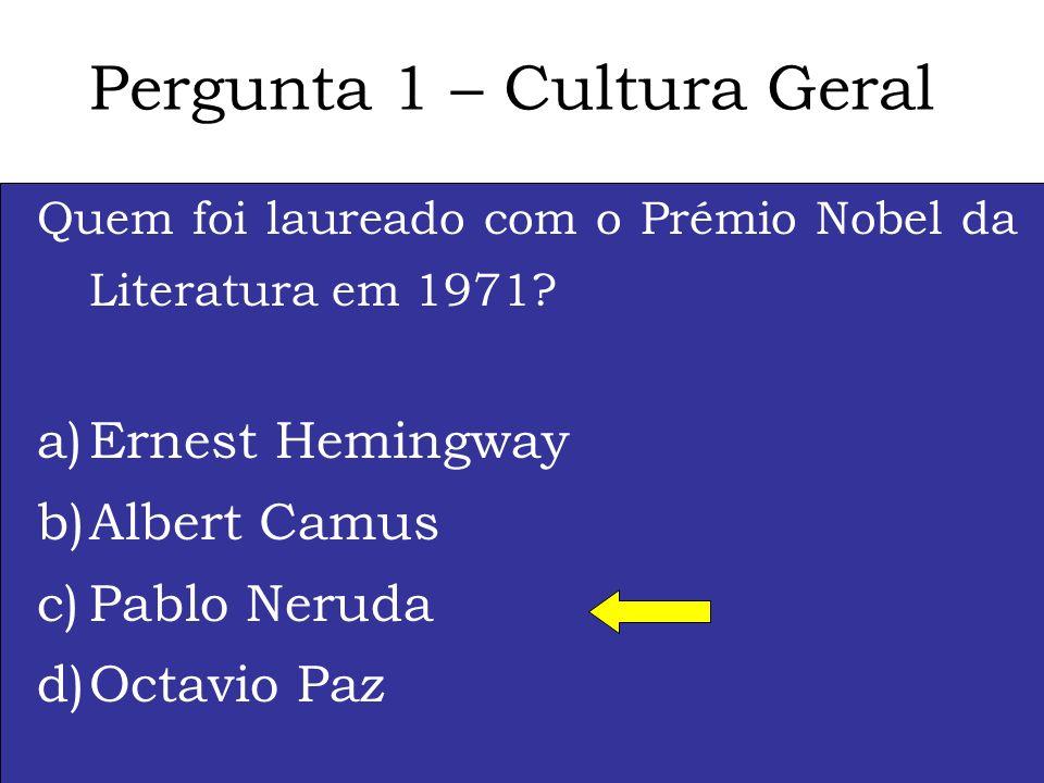 Pergunta 1 – Cultura Geral