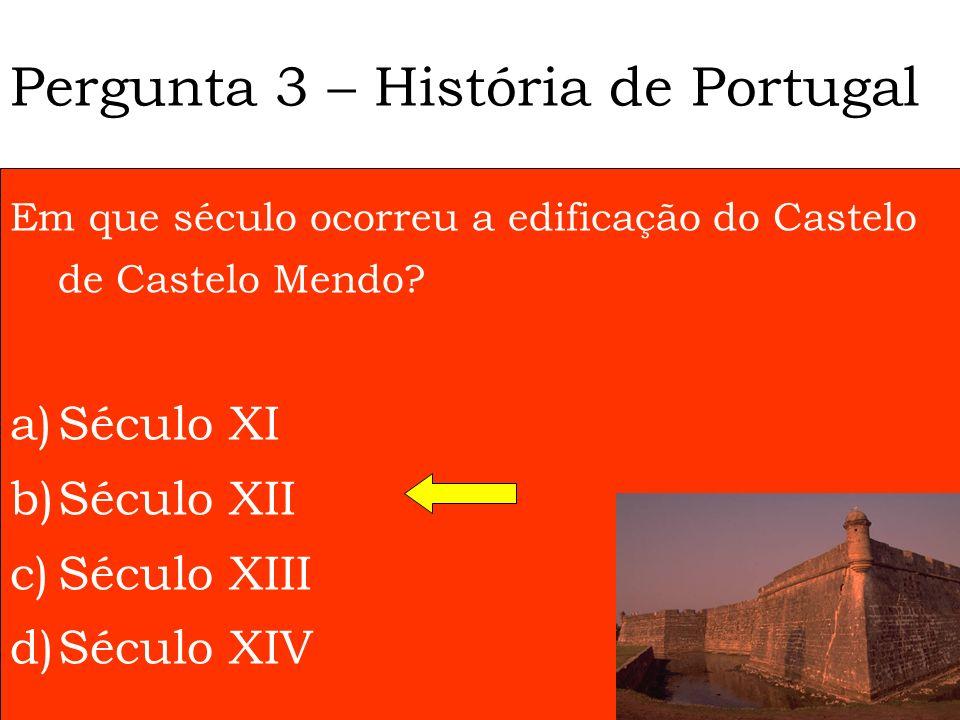Pergunta 3 – História de Portugal