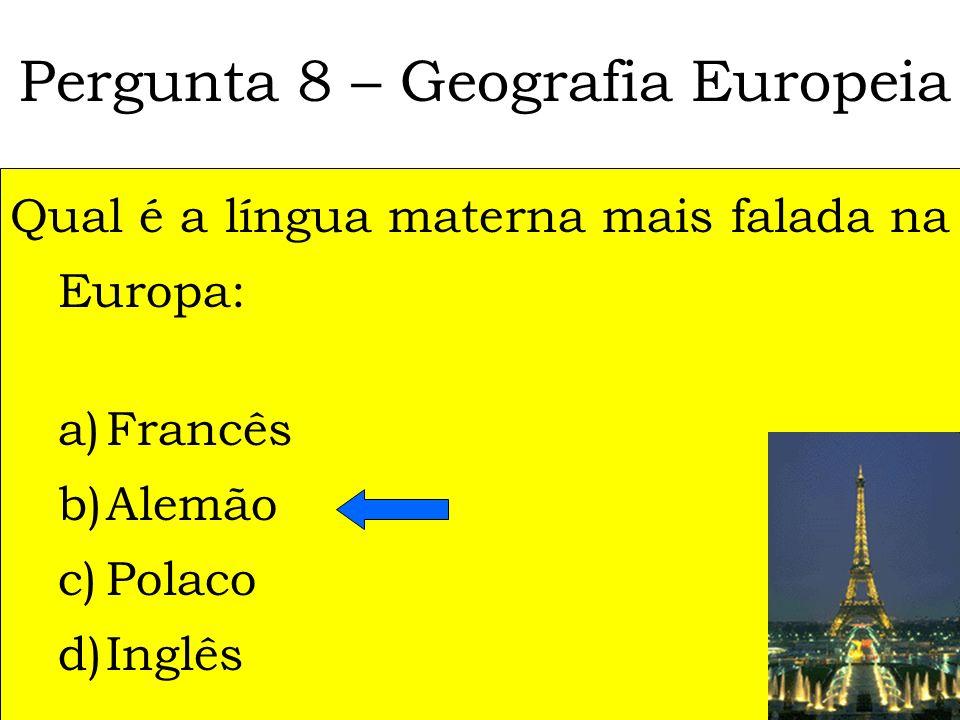 Pergunta 8 – Geografia Europeia