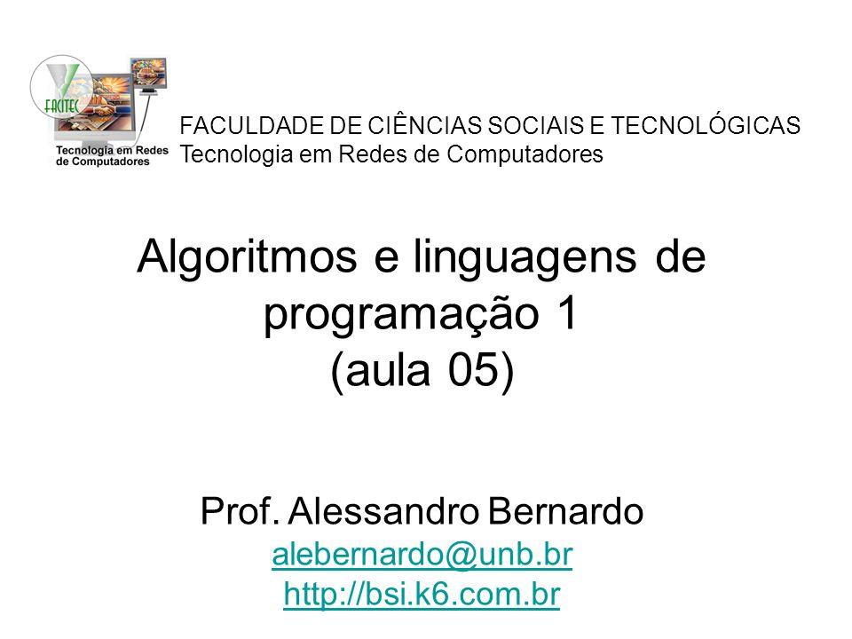 Algoritmos e linguagens de programação 1 (aula 05)