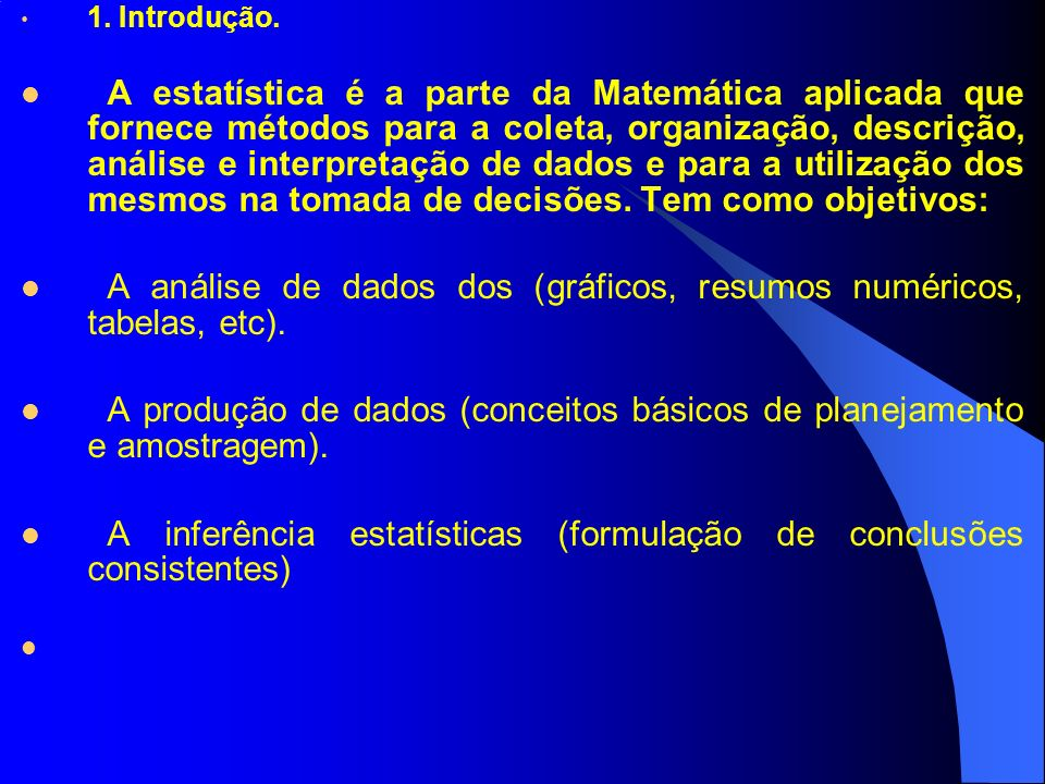 A análise de dados dos (gráficos, resumos numéricos, tabelas, etc).