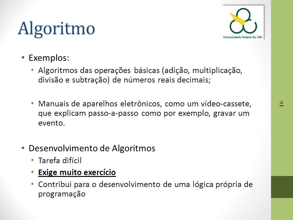 Algoritmo Exemplos: Desenvolvimento de Algoritmos