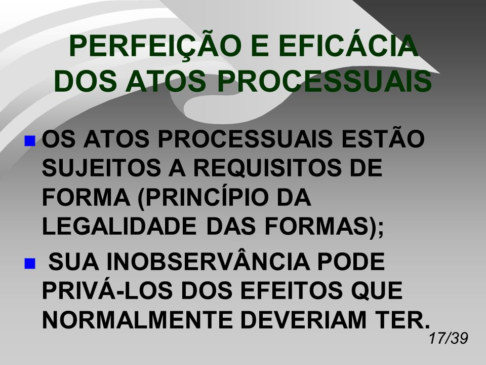 PERFEIÇÃO E EFICÁCIA DOS ATOS PROCESSUAIS