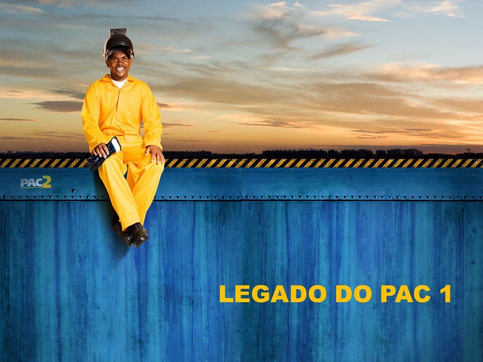 LEGADO DO PAC 1 2