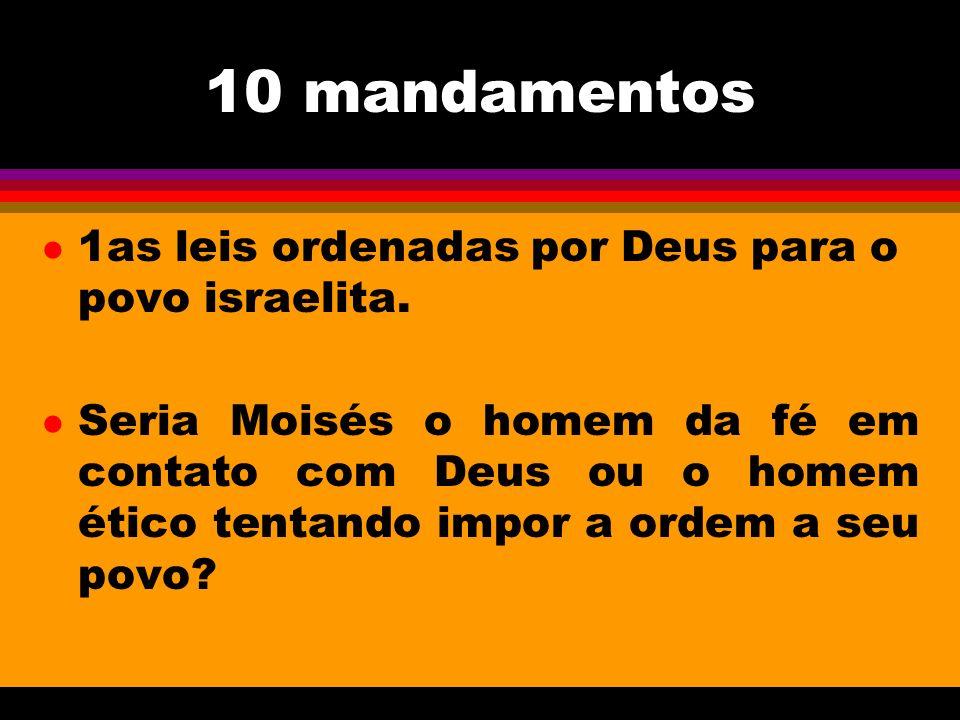 10 mandamentos 1as leis ordenadas por Deus para o povo israelita.