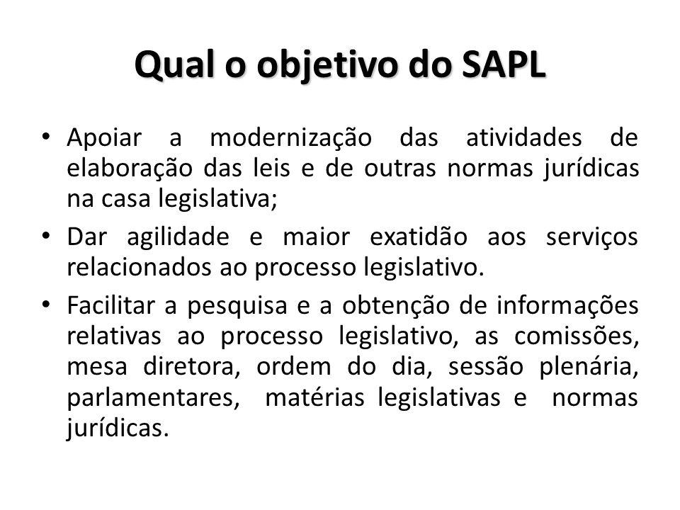 Qual o objetivo do SAPL Apoiar a modernização das atividades de elaboração das leis e de outras normas jurídicas na casa legislativa;