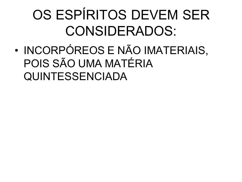 OS ESPÍRITOS DEVEM SER CONSIDERADOS: