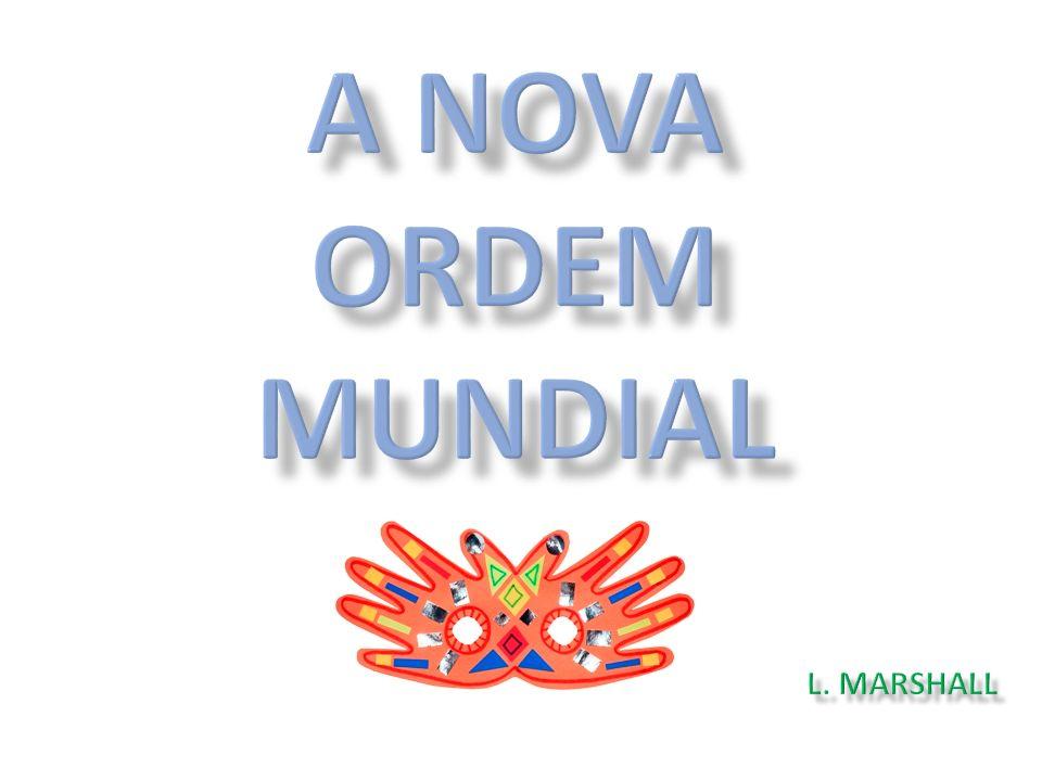 A NOVA ORDEM MUNDIAL l. marshall