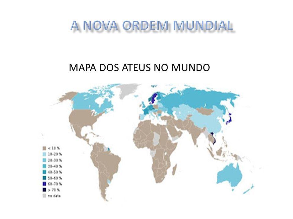 A NOVA ORDEM MUNDIAL MAPA DOS ATEUS NO MUNDO