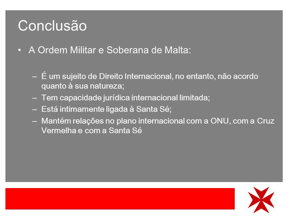 Conclusão A Ordem Militar e Soberana de Malta: