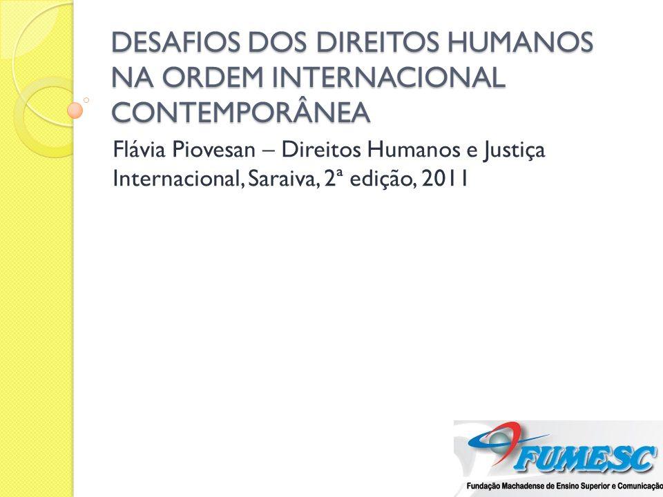 DESAFIOS DOS DIREITOS HUMANOS NA ORDEM INTERNACIONAL CONTEMPORÂNEA