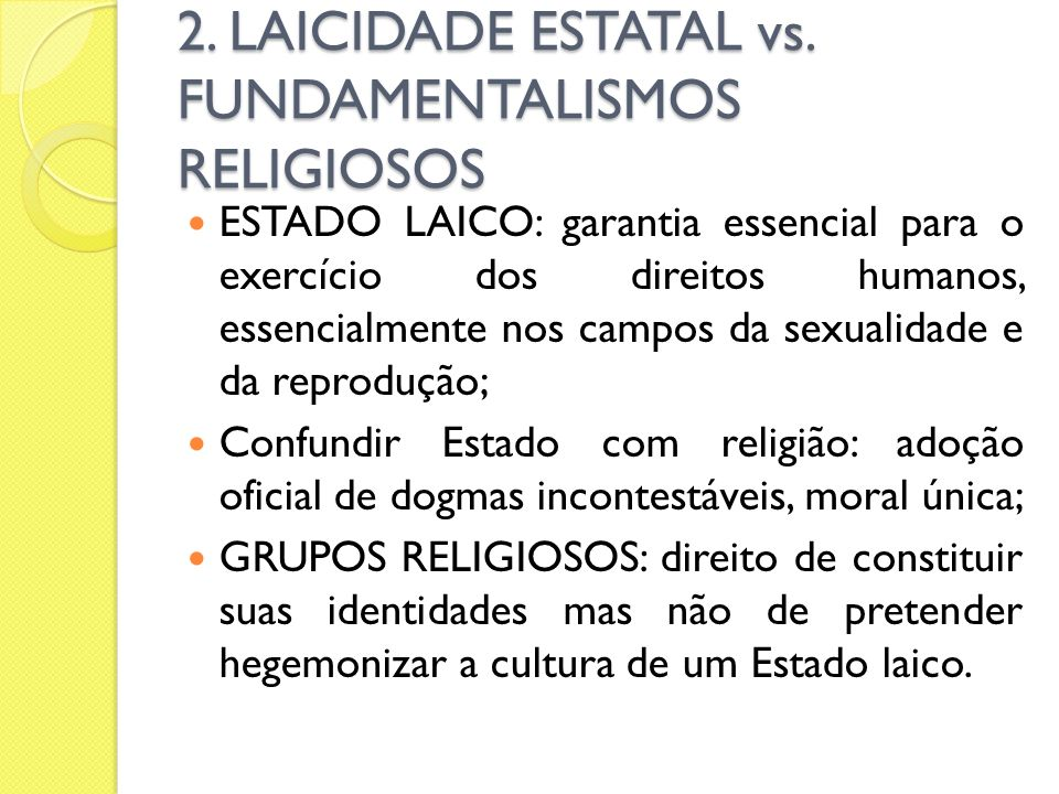 2. LAICIDADE ESTATAL vs. FUNDAMENTALISMOS RELIGIOSOS