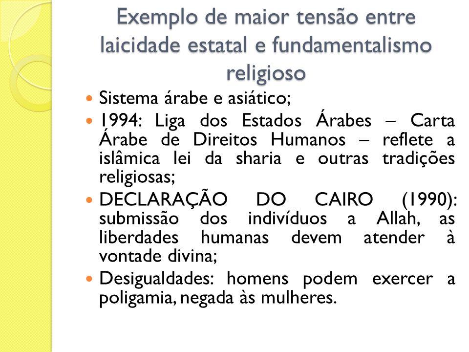 Exemplo de maior tensão entre laicidade estatal e fundamentalismo religioso
