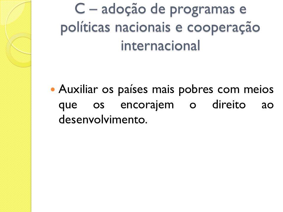 C – adoção de programas e políticas nacionais e cooperação internacional