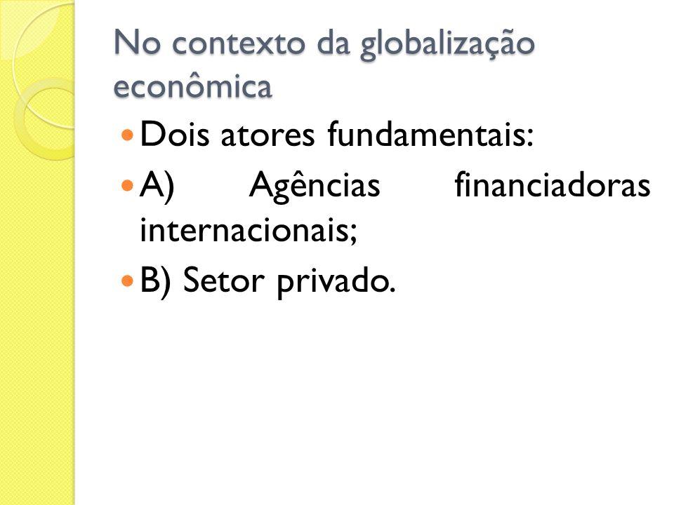 No contexto da globalização econômica