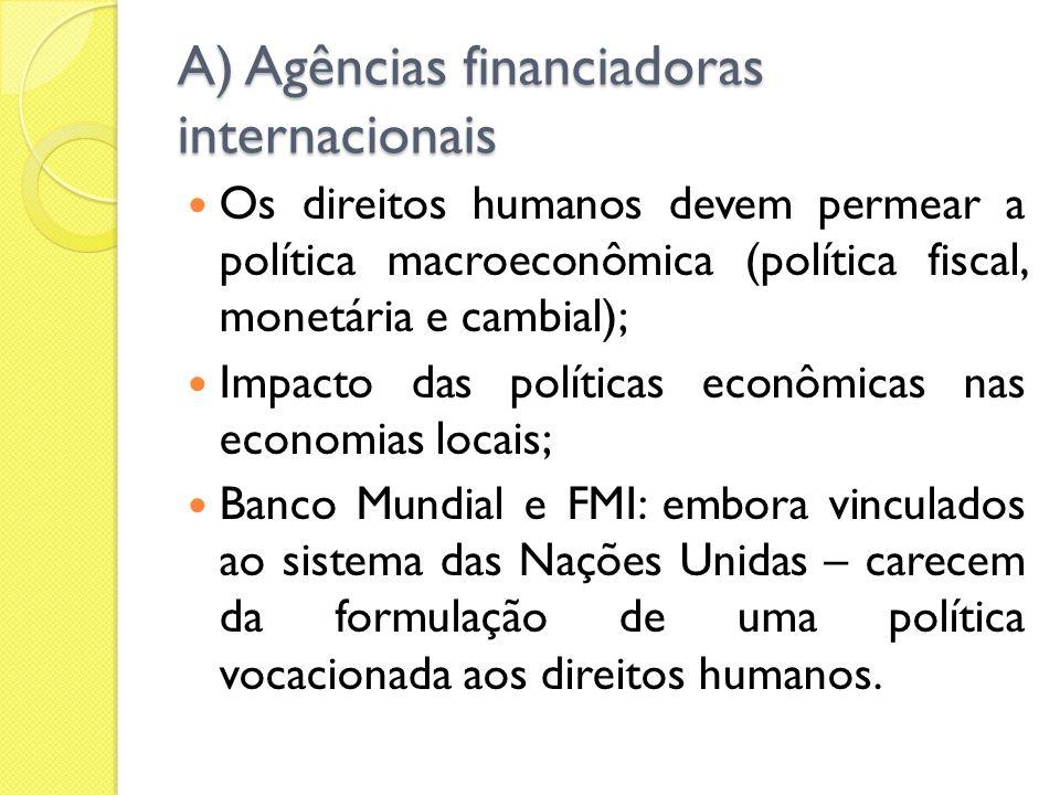 A) Agências financiadoras internacionais