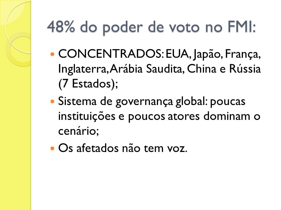 48% do poder de voto no FMI: