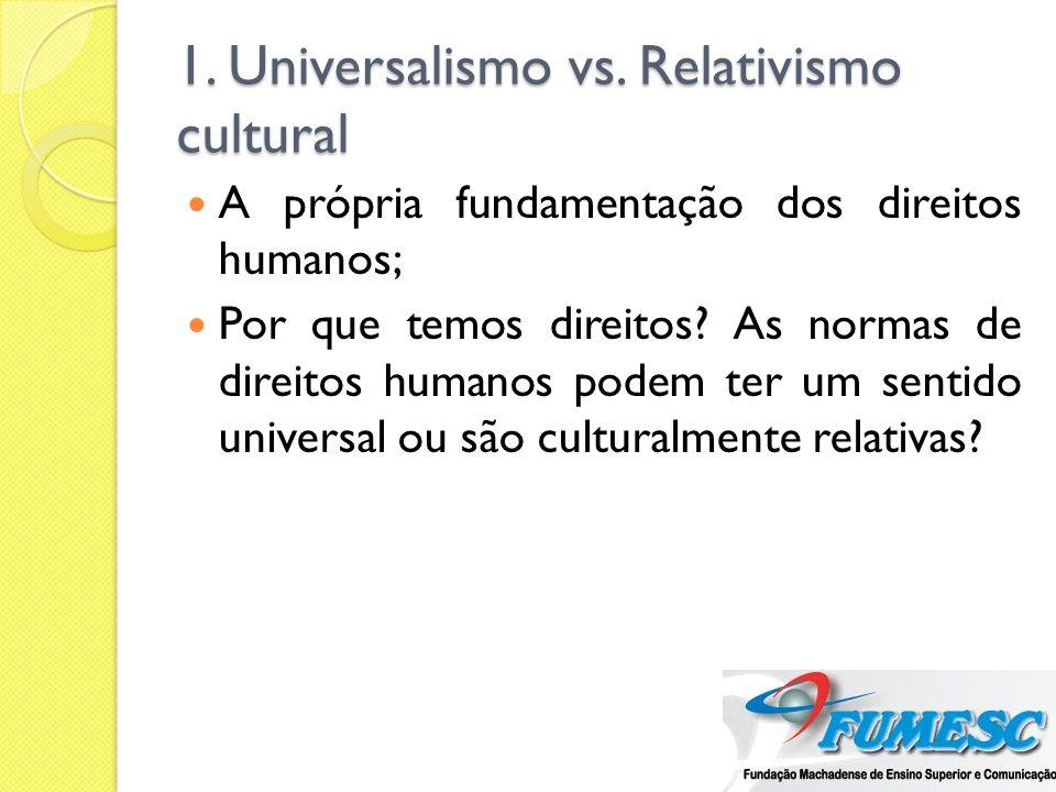 1. Universalismo vs. Relativismo cultural