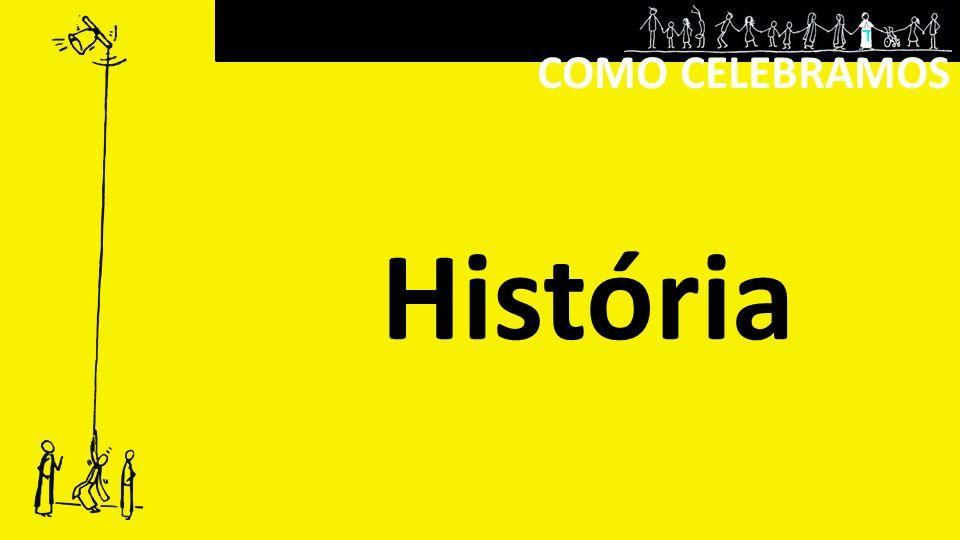 COMO CELEBRAMOS História