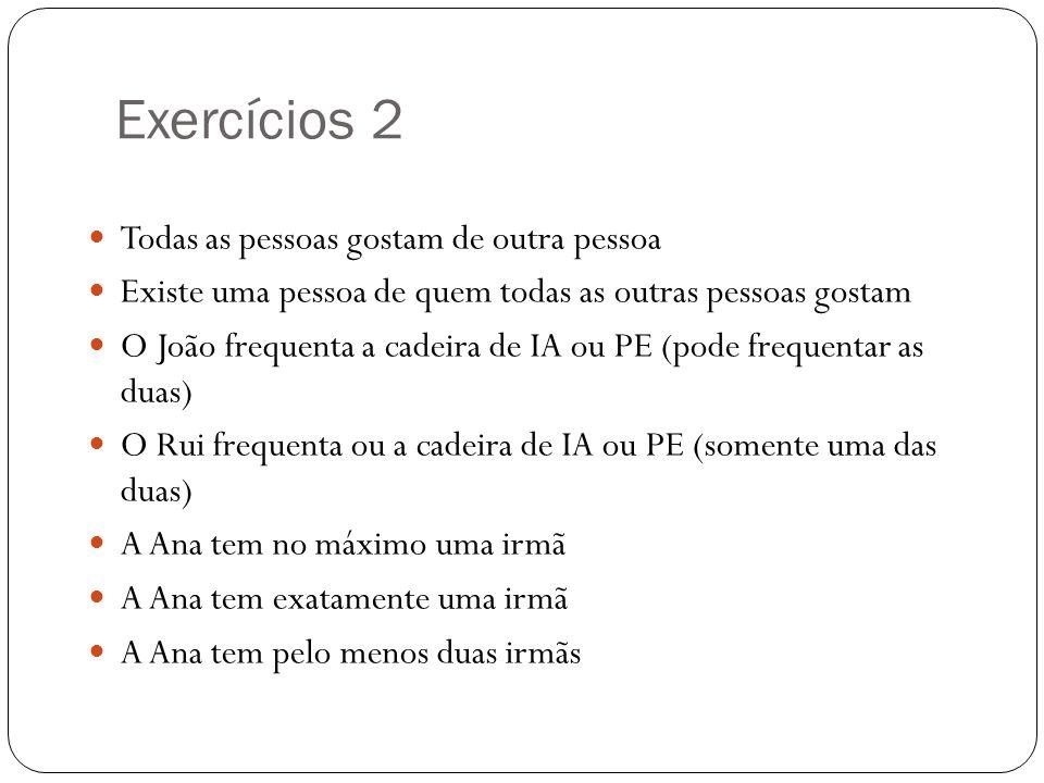 Exercícios 2 Todas as pessoas gostam de outra pessoa
