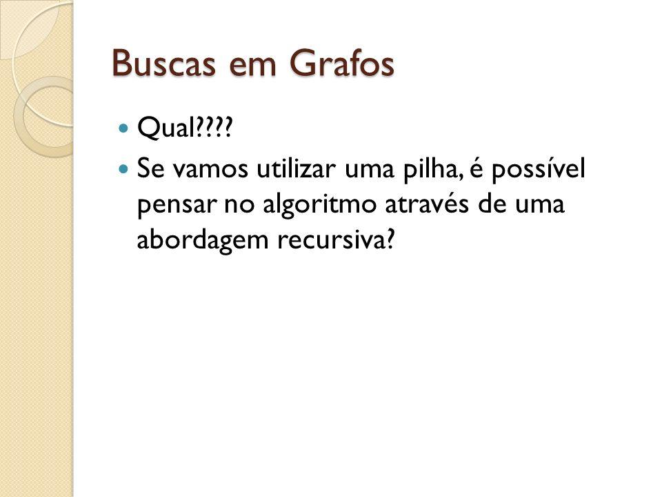 Buscas em Grafos Qual .