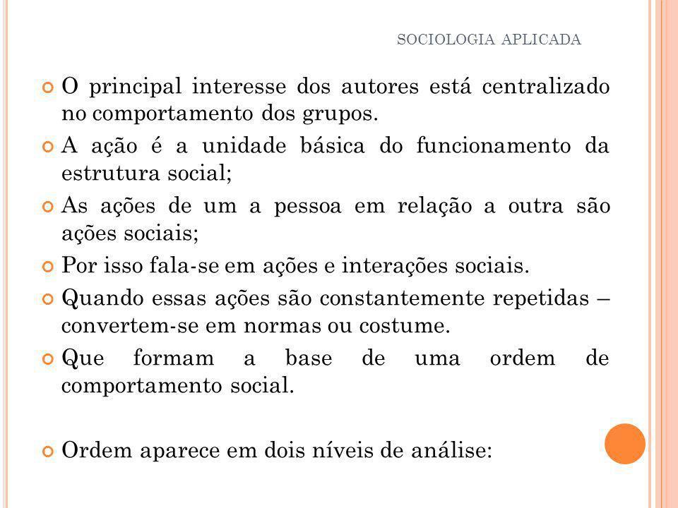 A ação é a unidade básica do funcionamento da estrutura social;