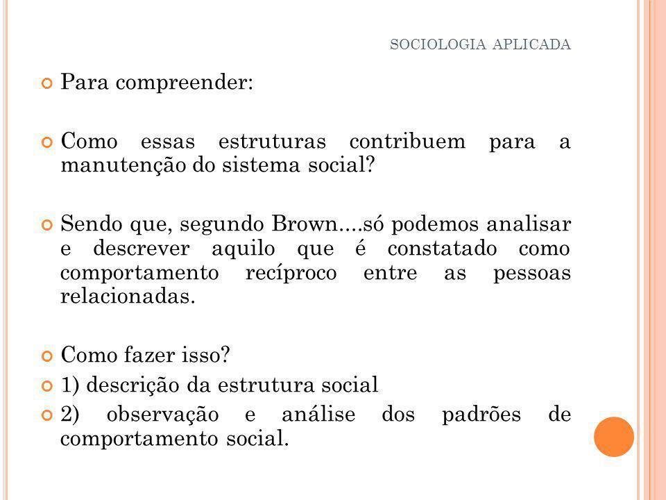 Como essas estruturas contribuem para a manutenção do sistema social