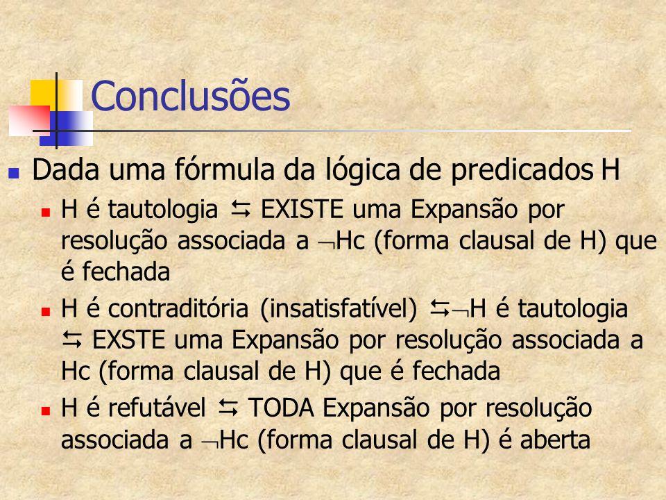 Conclusões Dada uma fórmula da lógica de predicados H