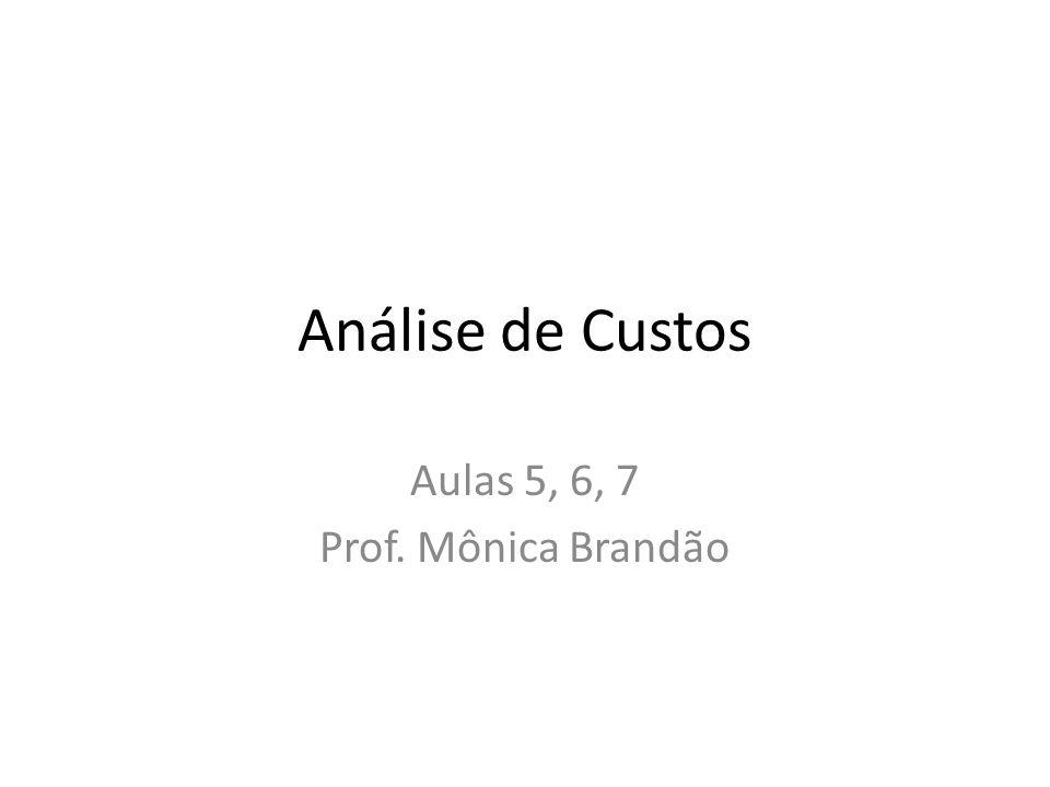 Aulas 5, 6, 7 Prof. Mônica Brandão