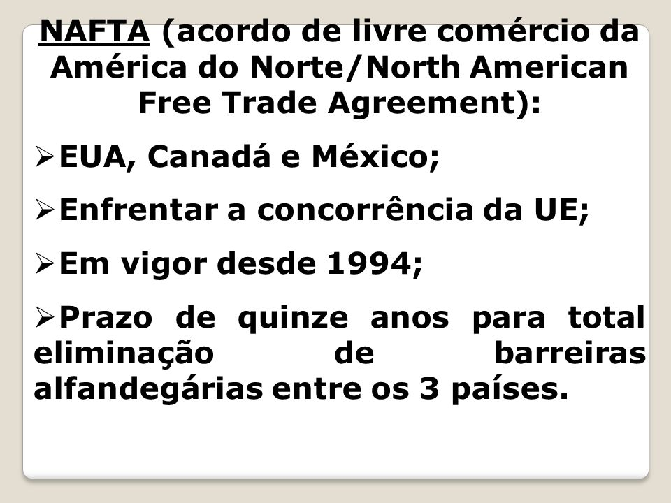 NAFTA (acordo de livre comércio da América do Norte/North American Free Trade Agreement):