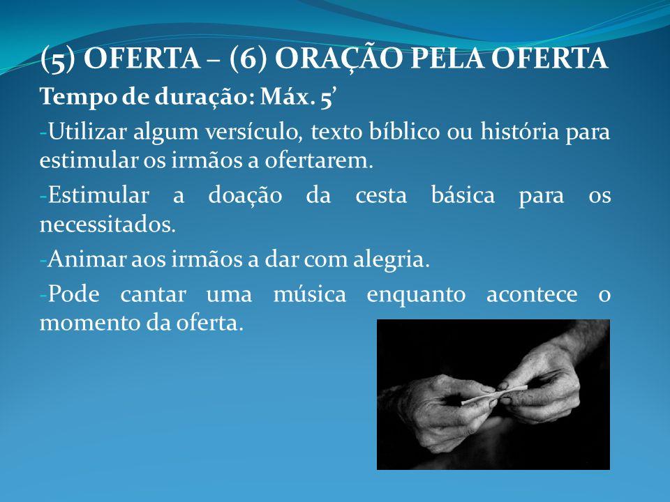 (5) OFERTA – (6) ORAÇÃO PELA OFERTA