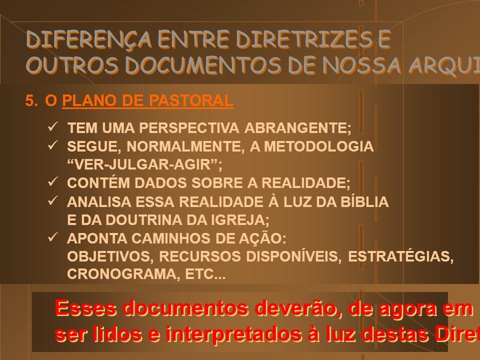 DIFERENÇA ENTRE DIRETRIZES E OUTROS DOCUMENTOS DE NOSSA ARQUIDIOCESE