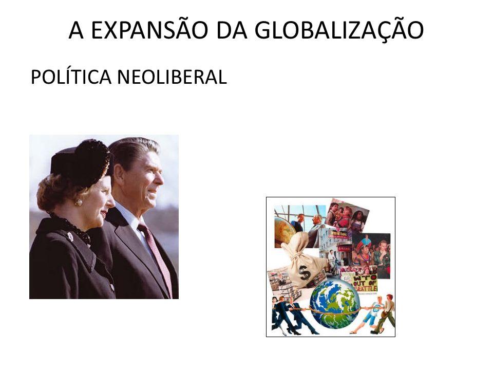 A EXPANSÃO DA GLOBALIZAÇÃO