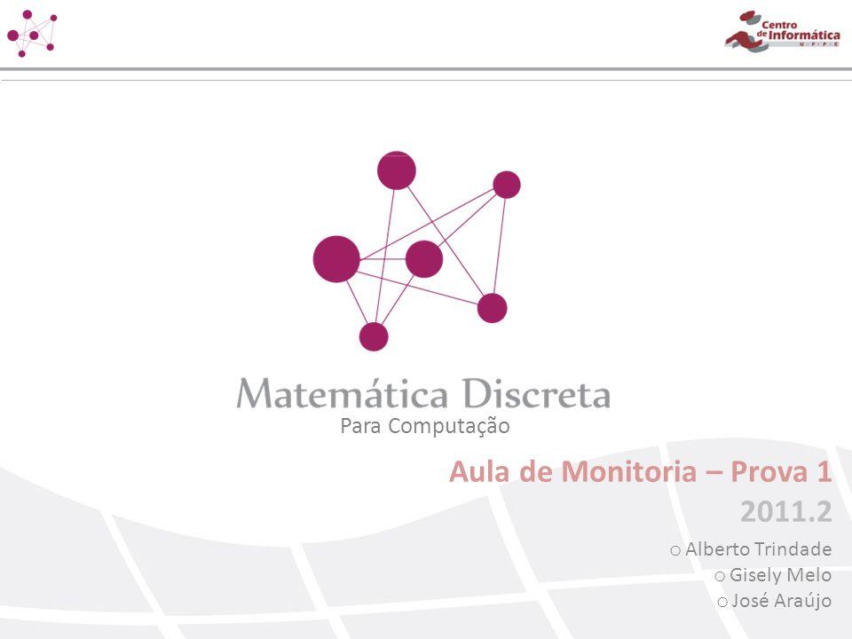 Aula de Monitoria – Prova 1 2011.2