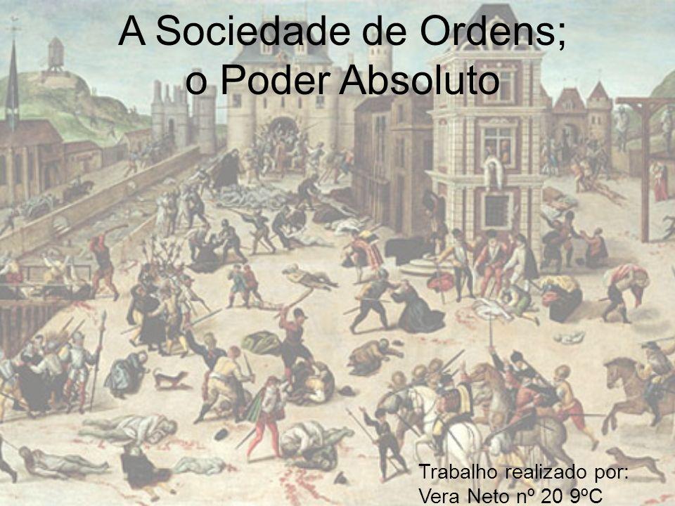A Sociedade de Ordens; o Poder Absoluto