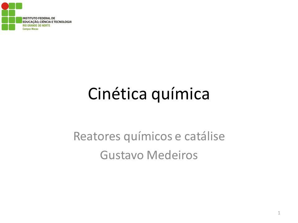 Reatores químicos e catálise Gustavo Medeiros
