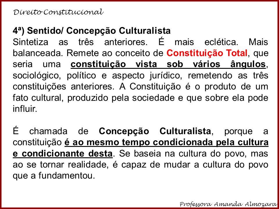 4ª) Sentido/ Concepção Culturalista