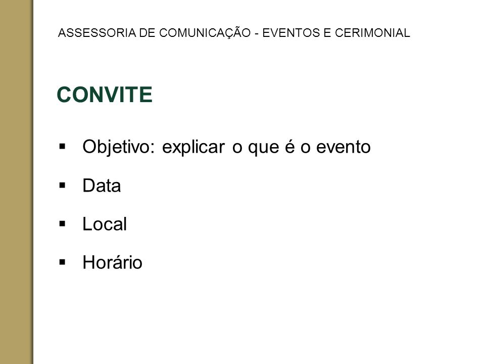 Objetivo: explicar o que é o evento Data Local Horário