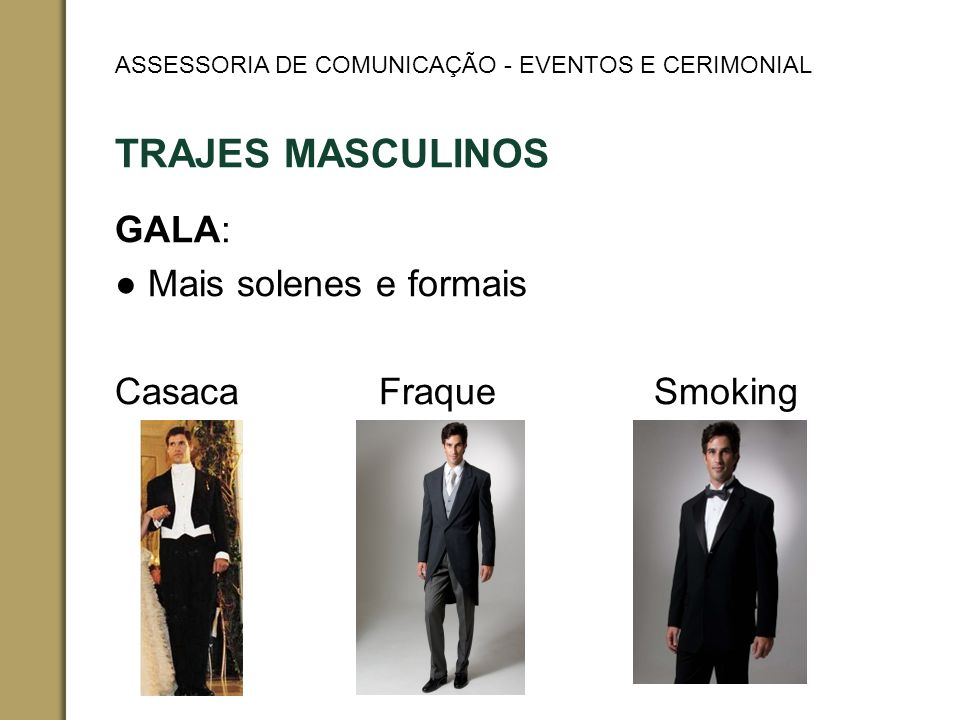 GALA: ● Mais solenes e formais Casaca Fraque Smoking