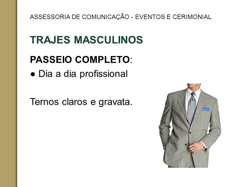 PASSEIO COMPLETO: ● Dia a dia profissional Ternos claros e gravata.