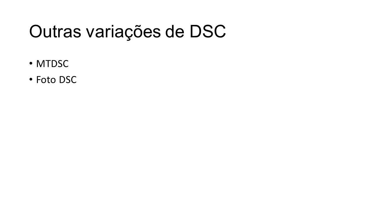 Outras variações de DSC