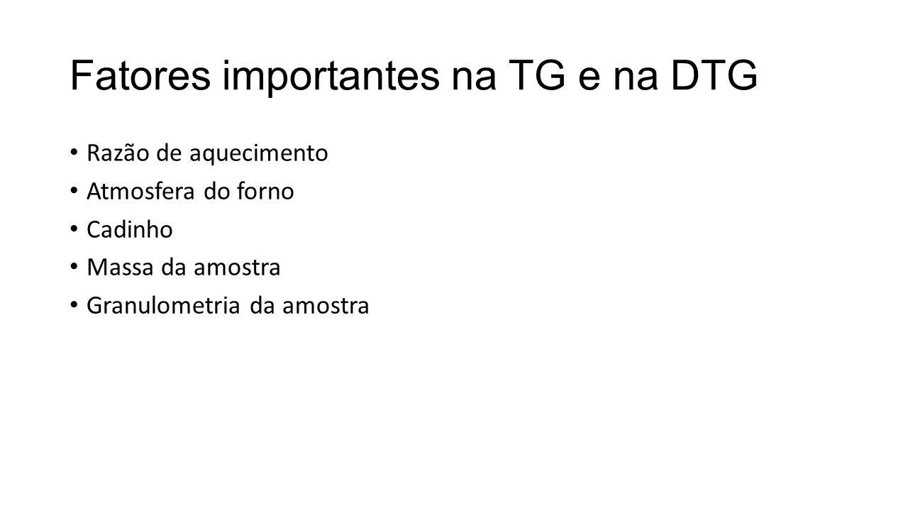 Fatores importantes na TG e na DTG