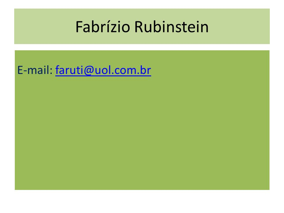 Fabrízio Rubinstein E-mail: faruti@uol.com.br