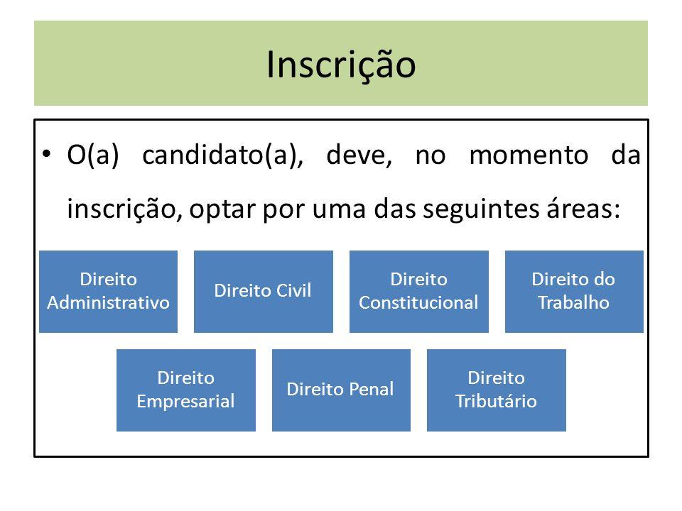 Inscrição O(a) candidato(a), deve, no momento da inscrição, optar por uma das seguintes áreas: Direito Administrativo.