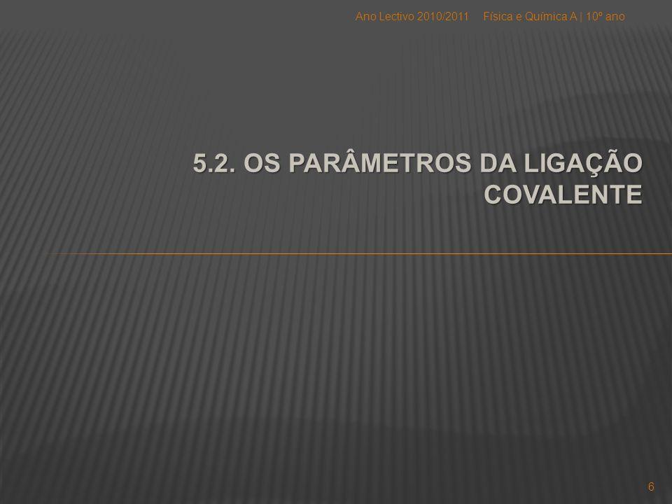 5.2. OS PARÂMETROS DA LIGAÇÃO COVALENTE