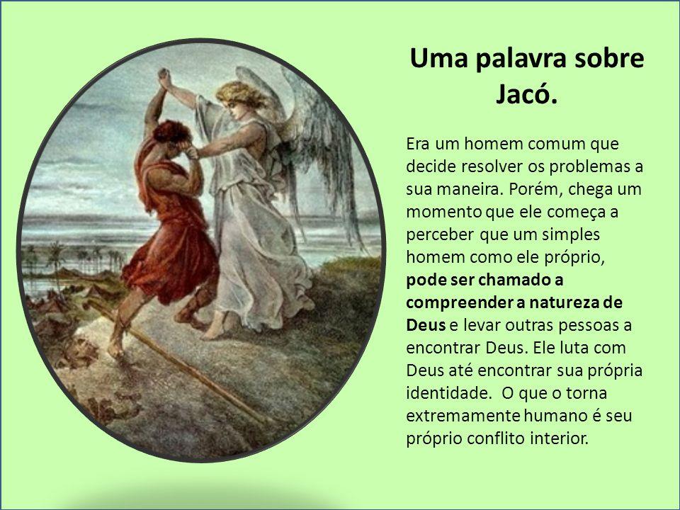 Uma palavra sobre Jacó.